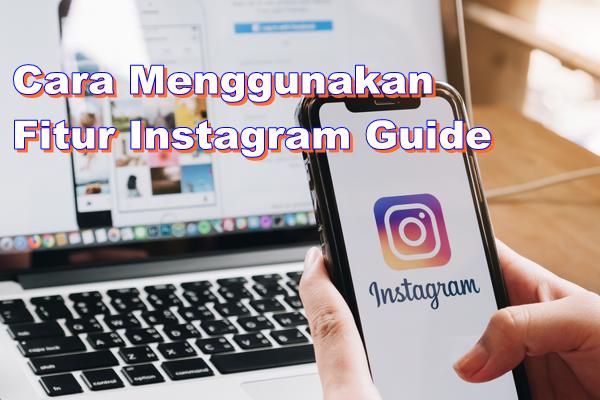 Cara Membuat Postingan Instagram Guide